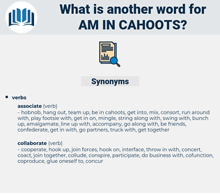 am in cahoots, synonym am in cahoots, another word for am in cahoots, words like am in cahoots, thesaurus am in cahoots