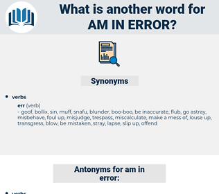 am in error, synonym am in error, another word for am in error, words like am in error, thesaurus am in error