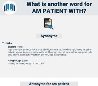 am patient with, synonym am patient with, another word for am patient with, words like am patient with, thesaurus am patient with