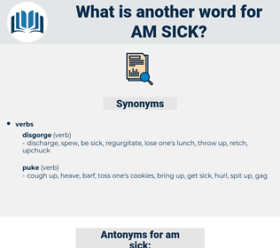am sick, synonym am sick, another word for am sick, words like am sick, thesaurus am sick
