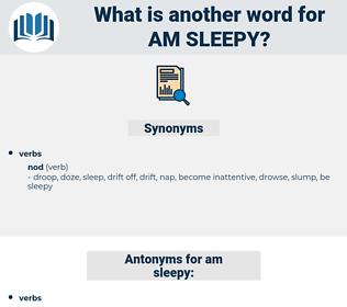 am sleepy, synonym am sleepy, another word for am sleepy, words like am sleepy, thesaurus am sleepy