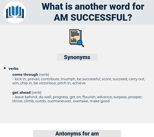 am successful, synonym am successful, another word for am successful, words like am successful, thesaurus am successful