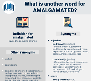 amalgamated, synonym amalgamated, another word for amalgamated, words like amalgamated, thesaurus amalgamated