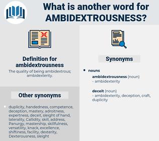 ambidextrousness, synonym ambidextrousness, another word for ambidextrousness, words like ambidextrousness, thesaurus ambidextrousness