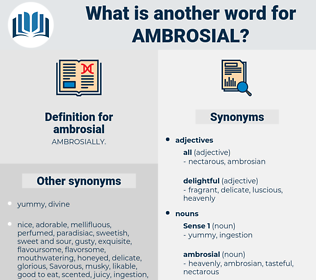 ambrosial, synonym ambrosial, another word for ambrosial, words like ambrosial, thesaurus ambrosial