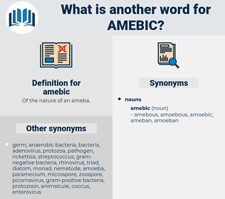 amebic, synonym amebic, another word for amebic, words like amebic, thesaurus amebic