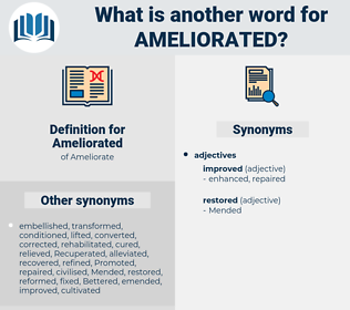 Ameliorated, synonym Ameliorated, another word for Ameliorated, words like Ameliorated, thesaurus Ameliorated