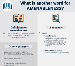 amenableness, synonym amenableness, another word for amenableness, words like amenableness, thesaurus amenableness