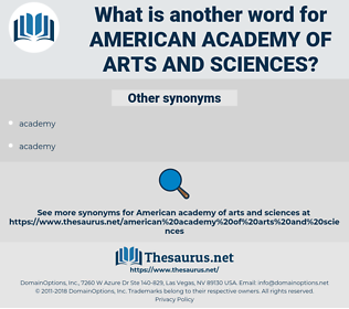 american academy of arts and sciences, synonym american academy of arts and sciences, another word for american academy of arts and sciences, words like american academy of arts and sciences, thesaurus american academy of arts and sciences