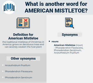 American Mistletoe, synonym American Mistletoe, another word for American Mistletoe, words like American Mistletoe, thesaurus American Mistletoe