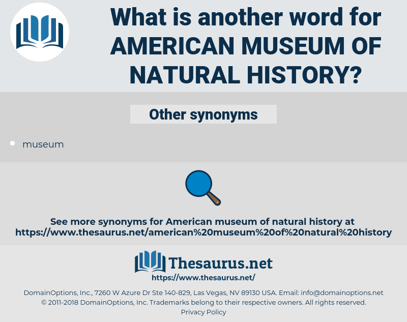 American Museum of Natural History, synonym American Museum of Natural History, another word for American Museum of Natural History, words like American Museum of Natural History, thesaurus American Museum of Natural History