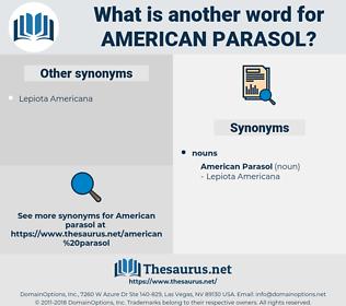 American Parasol, synonym American Parasol, another word for American Parasol, words like American Parasol, thesaurus American Parasol
