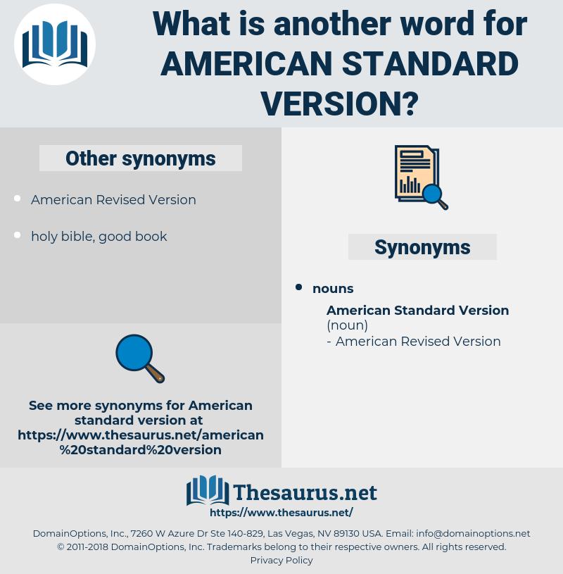 American Standard Version, synonym American Standard Version, another word for American Standard Version, words like American Standard Version, thesaurus American Standard Version