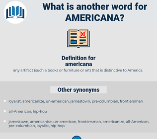 americana, synonym americana, another word for americana, words like americana, thesaurus americana