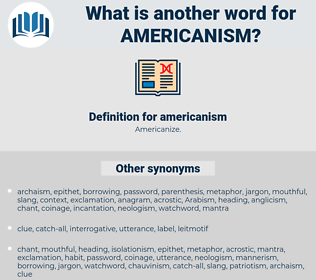 americanism, synonym americanism, another word for americanism, words like americanism, thesaurus americanism