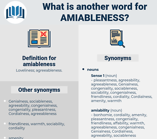 amiableness, synonym amiableness, another word for amiableness, words like amiableness, thesaurus amiableness