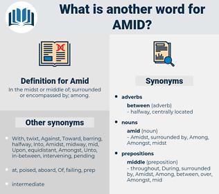 Amid, synonym Amid, another word for Amid, words like Amid, thesaurus Amid