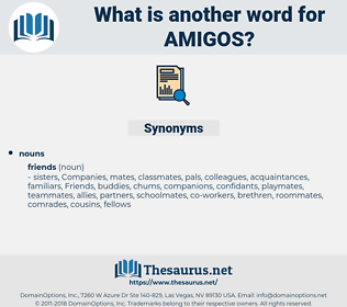 Amigos, synonym Amigos, another word for Amigos, words like Amigos, thesaurus Amigos