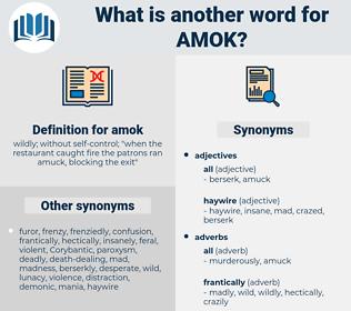 amok, synonym amok, another word for amok, words like amok, thesaurus amok
