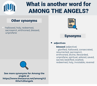 among the angels, synonym among the angels, another word for among the angels, words like among the angels, thesaurus among the angels