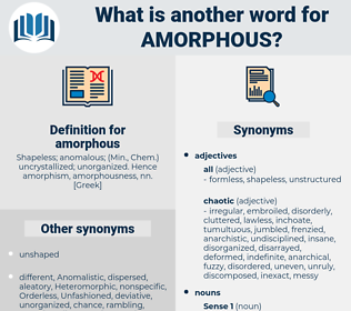 amorphous, synonym amorphous, another word for amorphous, words like amorphous, thesaurus amorphous