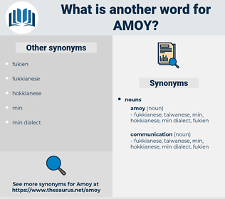 amoy, synonym amoy, another word for amoy, words like amoy, thesaurus amoy