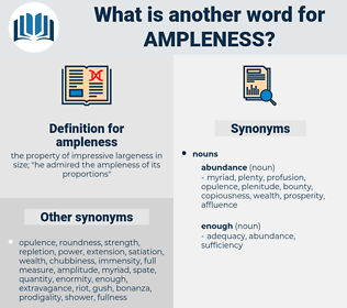 ampleness, synonym ampleness, another word for ampleness, words like ampleness, thesaurus ampleness