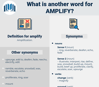amplify, synonym amplify, another word for amplify, words like amplify, thesaurus amplify