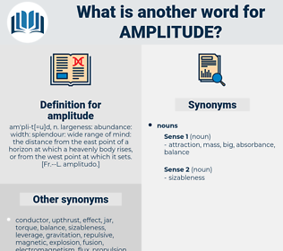 amplitude, synonym amplitude, another word for amplitude, words like amplitude, thesaurus amplitude