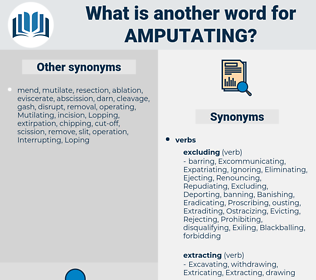 Amputating, synonym Amputating, another word for Amputating, words like Amputating, thesaurus Amputating