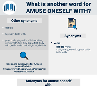 amuse oneself with, synonym amuse oneself with, another word for amuse oneself with, words like amuse oneself with, thesaurus amuse oneself with