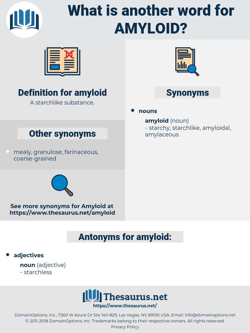 amyloid, synonym amyloid, another word for amyloid, words like amyloid, thesaurus amyloid