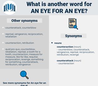 an eye for an eye, synonym an eye for an eye, another word for an eye for an eye, words like an eye for an eye, thesaurus an eye for an eye