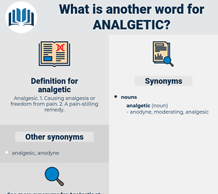 analgetic, synonym analgetic, another word for analgetic, words like analgetic, thesaurus analgetic