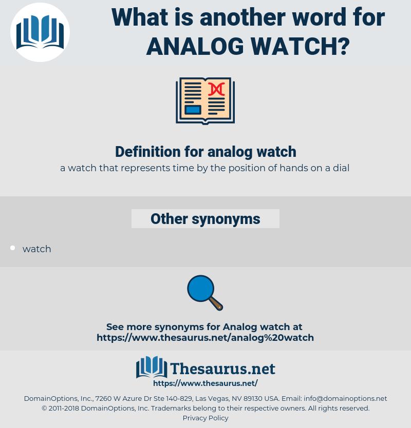 analog watch, synonym analog watch, another word for analog watch, words like analog watch, thesaurus analog watch