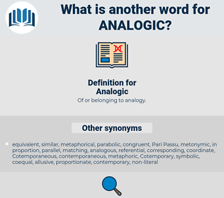 Analogic, synonym Analogic, another word for Analogic, words like Analogic, thesaurus Analogic