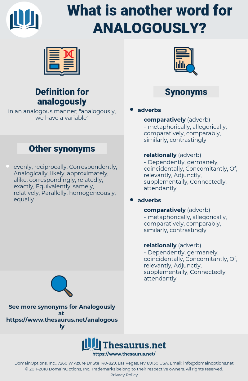 analogously, synonym analogously, another word for analogously, words like analogously, thesaurus analogously