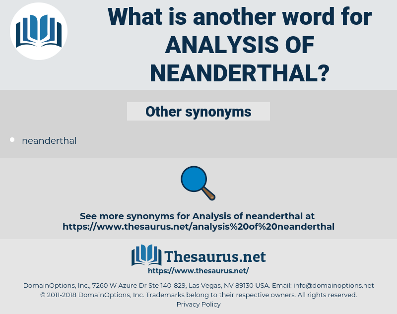 analysis of neanderthal, synonym analysis of neanderthal, another word for analysis of neanderthal, words like analysis of neanderthal, thesaurus analysis of neanderthal
