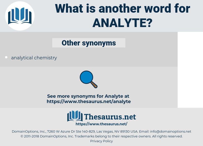 analyte, synonym analyte, another word for analyte, words like analyte, thesaurus analyte
