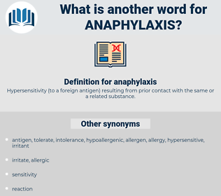 anaphylaxis, synonym anaphylaxis, another word for anaphylaxis, words like anaphylaxis, thesaurus anaphylaxis