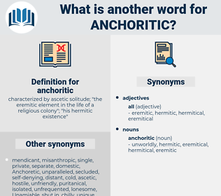 anchoritic, synonym anchoritic, another word for anchoritic, words like anchoritic, thesaurus anchoritic