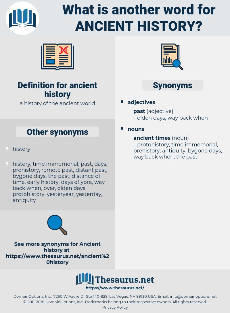 ancient history, synonym ancient history, another word for ancient history, words like ancient history, thesaurus ancient history