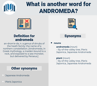 andromeda, synonym andromeda, another word for andromeda, words like andromeda, thesaurus andromeda