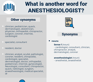anesthesiologist, synonym anesthesiologist, another word for anesthesiologist, words like anesthesiologist, thesaurus anesthesiologist