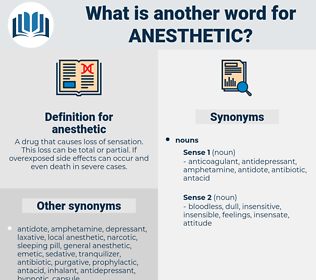 anesthetic, synonym anesthetic, another word for anesthetic, words like anesthetic, thesaurus anesthetic