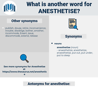 anesthetise, synonym anesthetise, another word for anesthetise, words like anesthetise, thesaurus anesthetise
