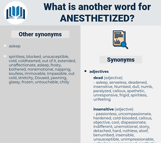 anesthetized, synonym anesthetized, another word for anesthetized, words like anesthetized, thesaurus anesthetized