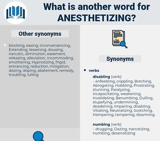 anesthetizing, synonym anesthetizing, another word for anesthetizing, words like anesthetizing, thesaurus anesthetizing