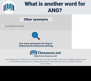 ANG, synonym ANG, another word for ANG, words like ANG, thesaurus ANG