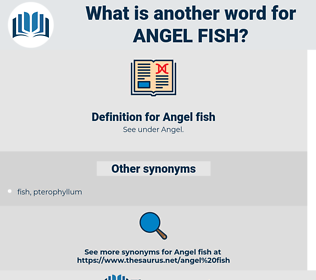 Angel fish, synonym Angel fish, another word for Angel fish, words like Angel fish, thesaurus Angel fish